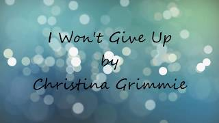 I Won't Give Up - Christina Grimmie (Lyrics)
