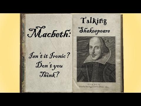Talking Shakespeare - Macbeth: Isnt it Ironic? Don