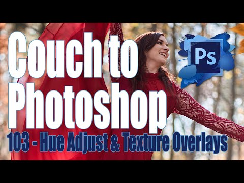 Couch to Photoshop Tutorial Episode: 103 Hue Adjustment Layers & Texture Overlays thumbnail