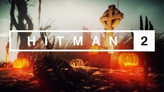 HITMAN 2: Gold Edition: The Mills Reverie - Halloween Gameplay Live Stream!
