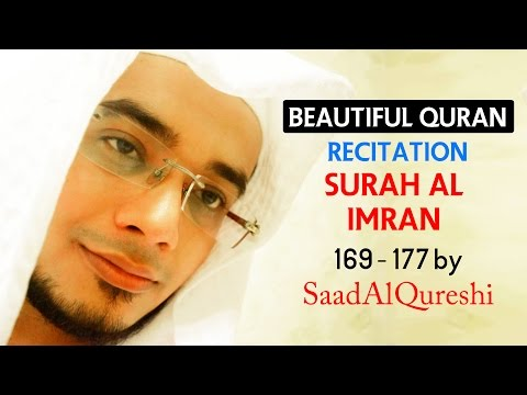 AMAZING and Heart Trembling Quran Recitation SURAT AL IMRAN 169 to 171 by Saad Al-Qureshi