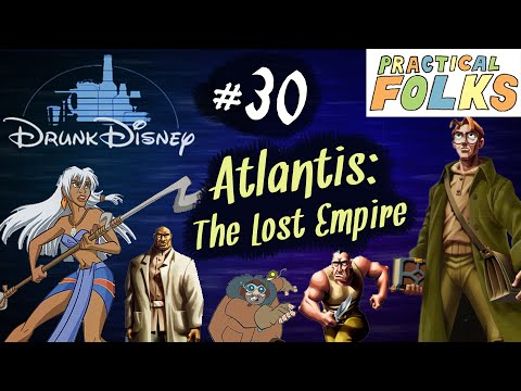 ATLANTIS: THE LOST EMPIRE ft. Joel Arnold (Drunk Disney #30)