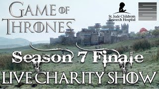 Game of Thrones Season 7 Episode 7 Finale Review / Reaction - Live Charity Show!
