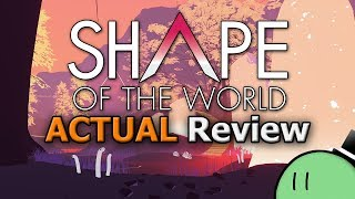 Shape of the World (ACTUAL Game Review)