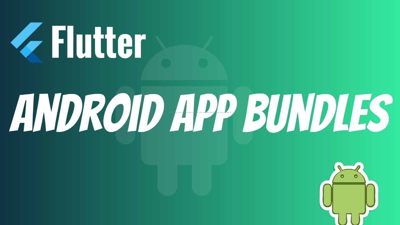 Flutter: Android App Bundle Step By Step Guide