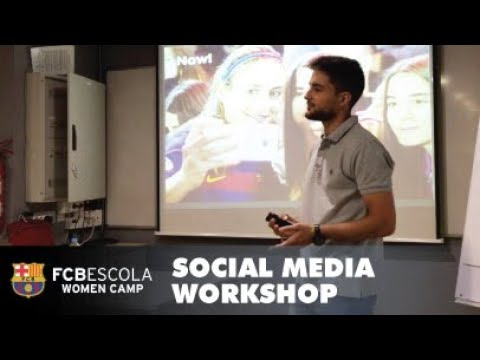 💬 FCB Barcelona Women Camp 2017 - Social Media Workshop