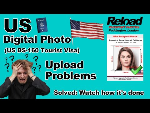 US Digital Photo (US DS-160 Tourist Visa) Upload Problem? Watch How It's Done @ Reload Internet