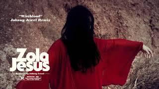 Zola Jesus - Wiseblood (Johnny Jewel Remix)
