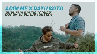 Download lagu BURUANG BONDO - RAMON ASBEN [DENDANG MINANG LAMO] | ADIM_MF ft DAYU KOTO ( COVER )