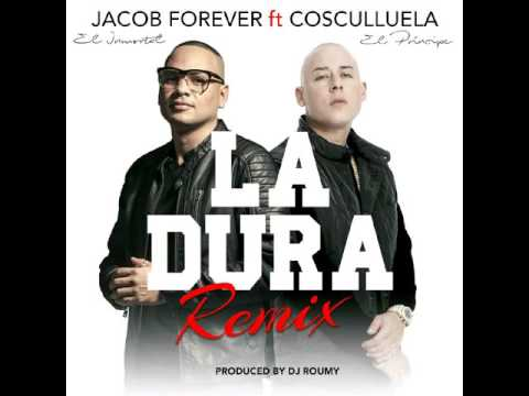Jacob Forever Ft. Cosculluela- La Dura (Remix) Produced by Dj Roumy