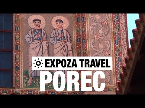 Porec (Croatia) Vacation Travel Video Guide