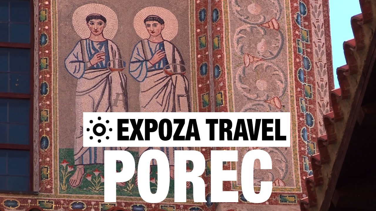 Porec (Croatia) Vacation Travel Video Guide