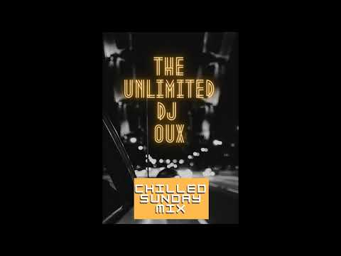 Download THE UNLIMITED DJ OUX (CHILLED SUNDAY MIX)