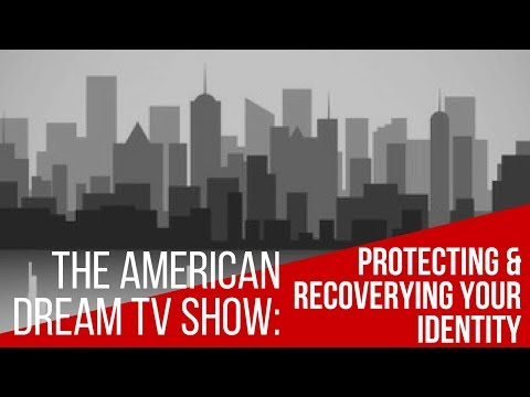 American Dream: Protecting & Recovering Your Identity