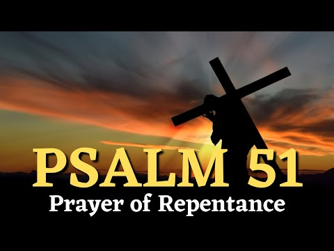 Psalm 51: Prayer of Repentance
