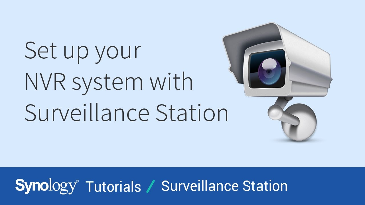 Set up Your NVR System with Surveillance Station | Synology