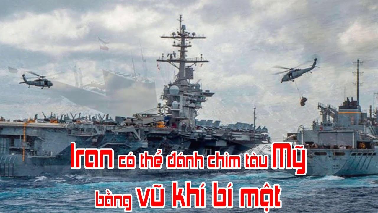 Iran có thể đánh chìm tàu Mỹ bằng vũ khí bí mật