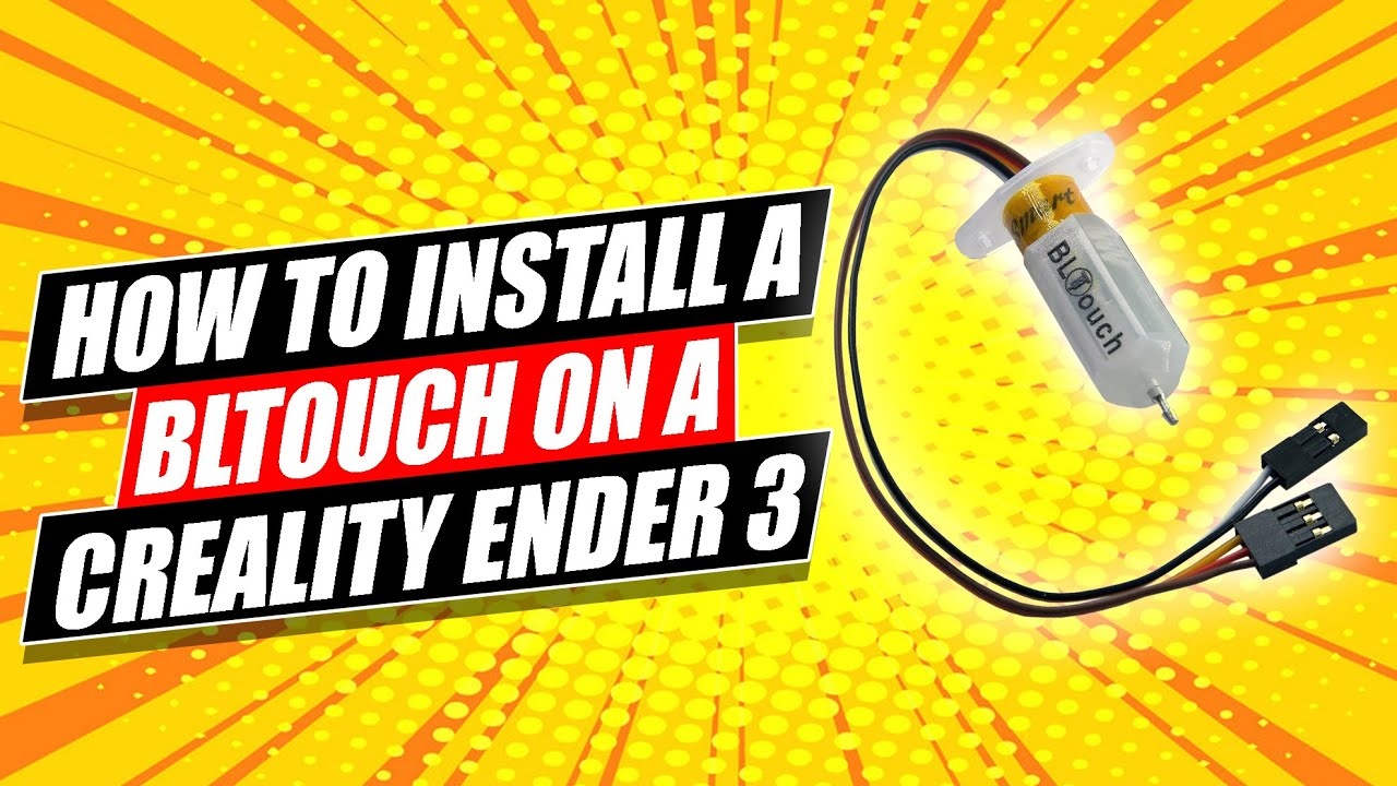How to install a BL Touch on a Creality Ender 3 *UPDATED*