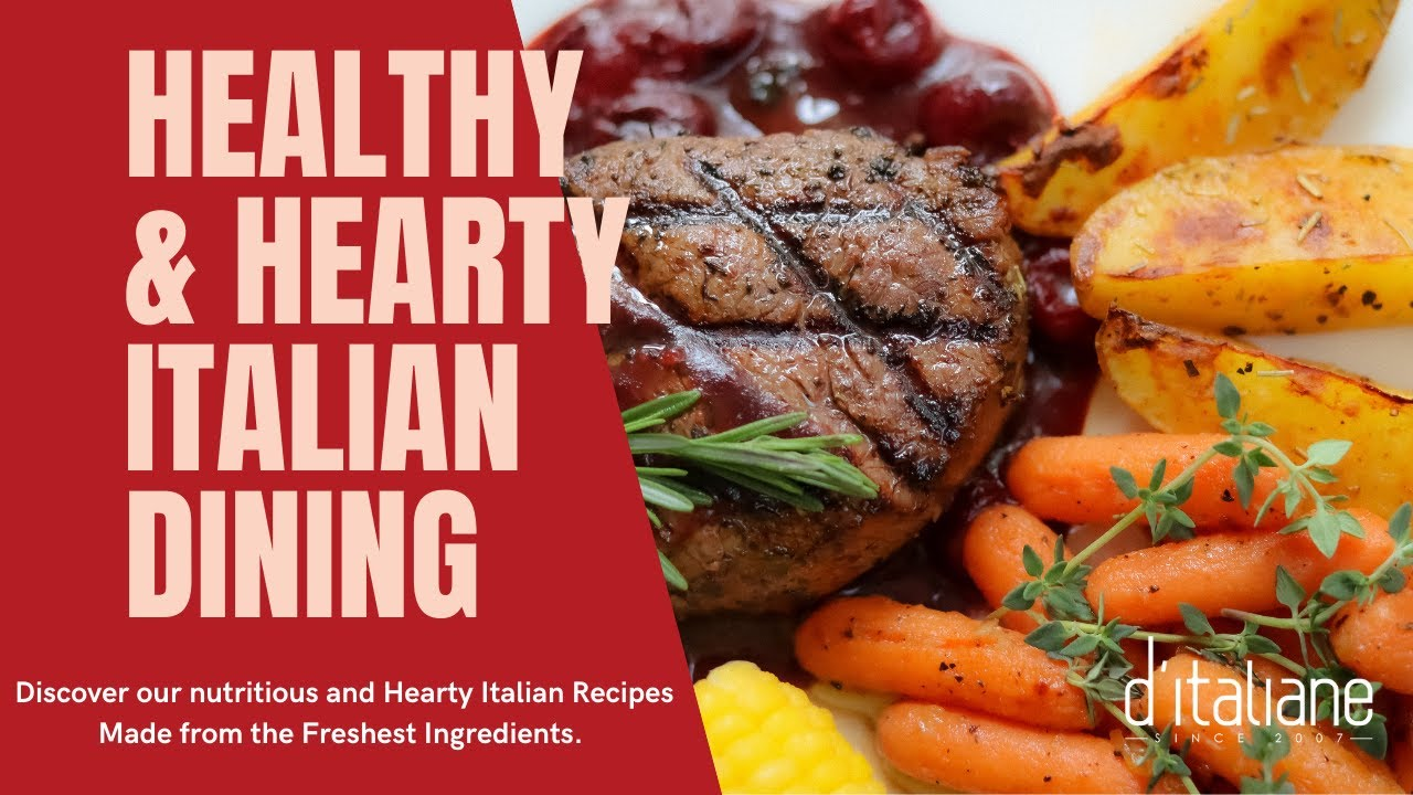Healthy & Hearty Italian Dining