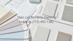 Eau Claire WI Painter 715-492-1382 McFarlin Painting