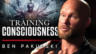 BEN PAKULSKI - HOW TO TRAIN YOUR CONSCIOUSNESS: Transforming Your Life | London Real