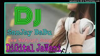 DiGital JaWani_ (New NaGpuri Song 2020) HaRd DeHati MiX Dj SanJay BaBu BrinDawan