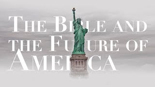 The Future of America According to the Bible