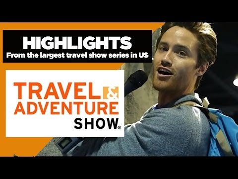 Highlights: Travel and Adventure Show Long Beach