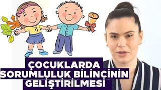 Çocuklarda Sorumluluk Bilincinin Geliştirilmesi - Pedagog Gözde Erdoğan