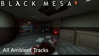 Black Mesa: All ambient tracks
