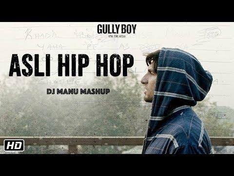 Gully Boy - Asli Hip Hop | DJ Manu Mashup | Ranveer Singh & Alia Bhatt | Zoya Akhtar