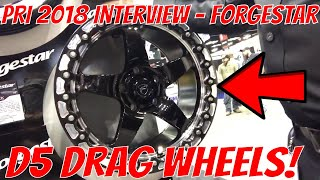 PRI 2018 Interview - Forgestar D5 Drag Racing Beadlock Wheels