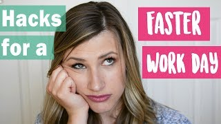 HACKS to Make Your Work Day Go FASTER! | Blissful Gal
