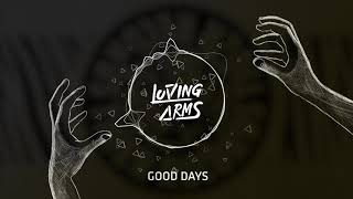 Loving Arms  Good Days (Audio)