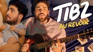 TIBZ - Au Revoir [Clip officiel]