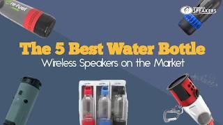 The 5 Best Water Bottle Wireless Speakers On The Market