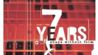 7Years - Shape without form