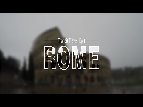 A Day in Rome, Transit Travel Ep.1