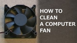 How to clean a computer fan
