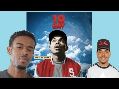 Chance The Rapper - 10 DAY First REACTION/REVIEW