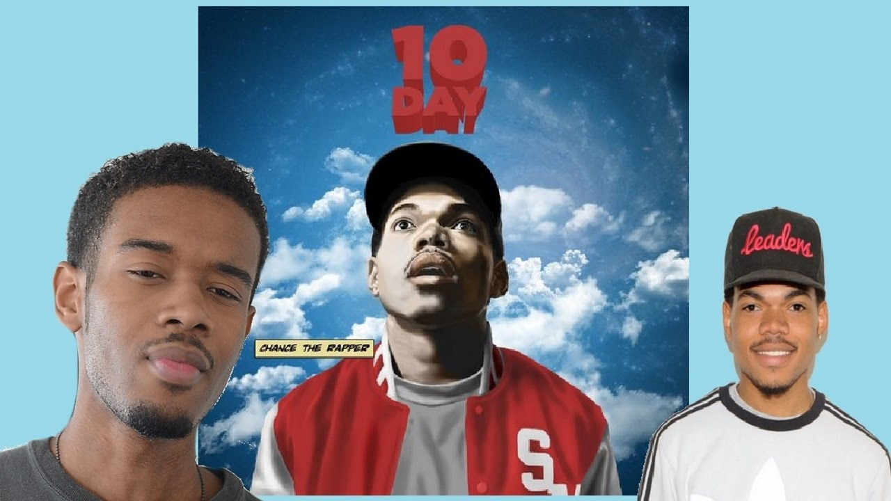 Chance The Rapper 10 Day First Reaction Review Youtube