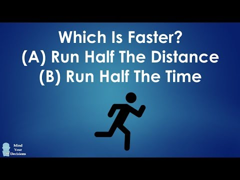 Which Is Faster: Run Half The Distance Or Half The Time?