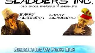 Sladders Inc Vs Filthy Rich - Insane In The Brain / Let Me Clear My Throat