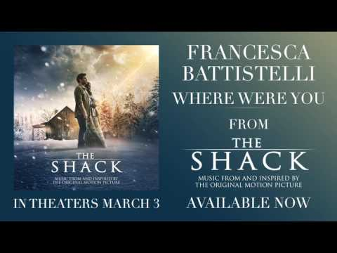 Francesca Battistelli  Where Were You  Audio From The Shack
