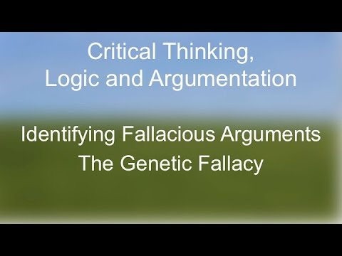 Critical Thinking:  The Genetic Fallacy