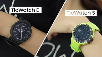 Đánh giá chi tiết Ticwatch E và Ticwatch S: giá tốt, đáng mua
