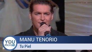 Manu Tenorio - Tu Piel
