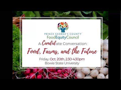 """A CANDIDate Conversation: Food, Farms, and the Future of Prince George's"""