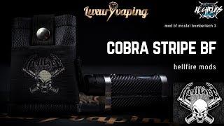 Cobra Stripe de hellfire (the attysmith) high end bf top con mosfet