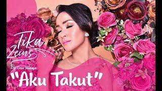 Download Aku Takut - Tika Zeins (Remix Version)